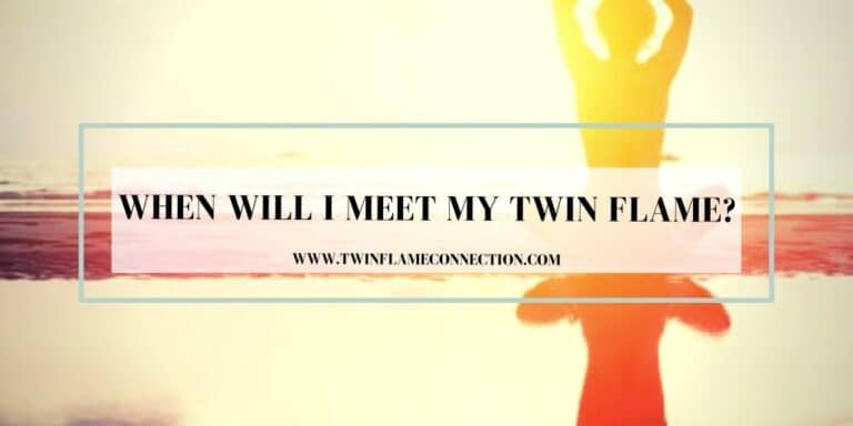 When Will I Meet My Twin Flame?