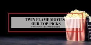 Twin Flame Movies - Our Top Picks
