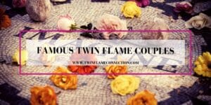 Famous Twin Flame Couples