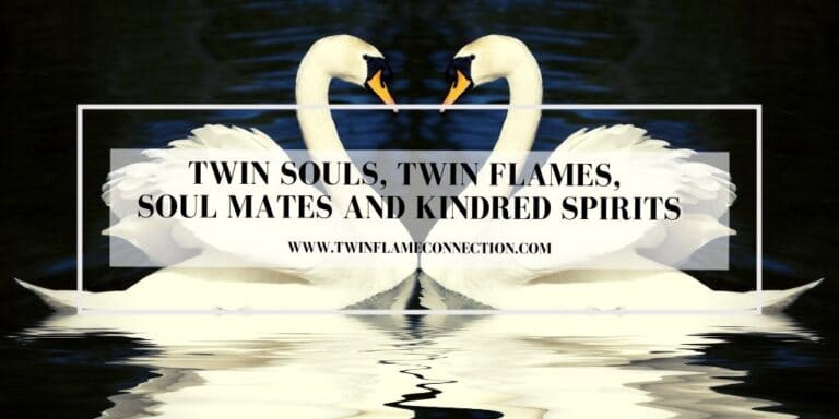 Twin Souls, Twin Flames, Soul Mates and Kindred Spirits
