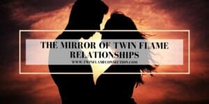 The Mirror of Twin Flame Relationships