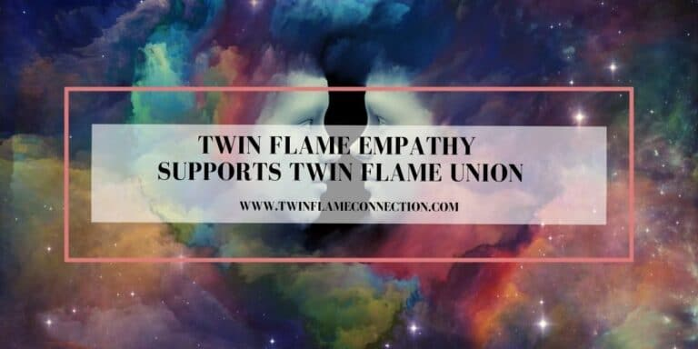 Twin Flame Empathy Supports Twin Flame Union