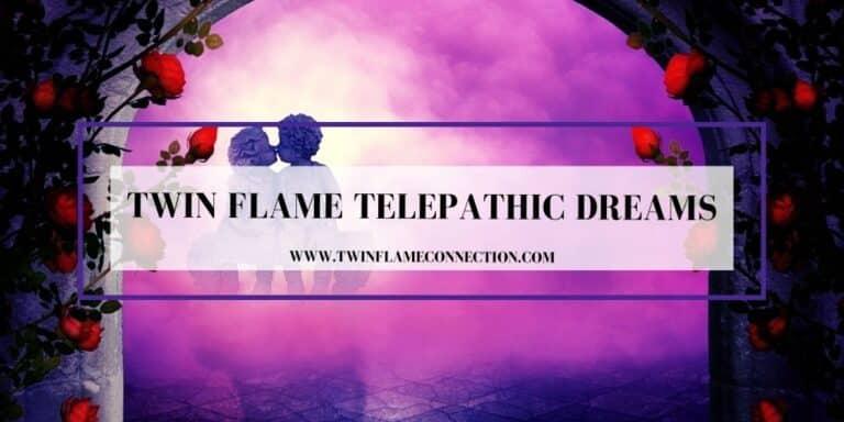 Twin Flame Telepathic Dreams