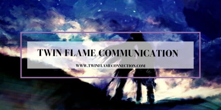 Twin Flame Communication - Communicating with Your Twin